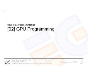 RealTime Volume Graphics 02 GPU Programming REALTIME VOLUME