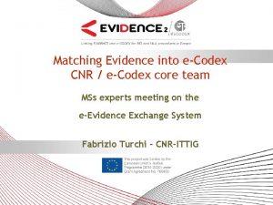 Matching Evidence into eCodex CNR eCodex core team