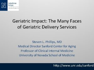 Geriatric Impact The Many Faces of Geriatric Delivery