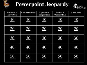 Powerpoint Jeopardy Definition of Derivatives Basic Derivatives Equation