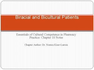 Biracial and Bicultural Patients Essentials of Cultural Competence