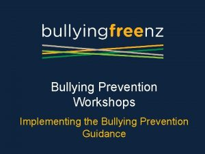 Bullying Prevention Workshops Implementing the Bullying Prevention Guidance