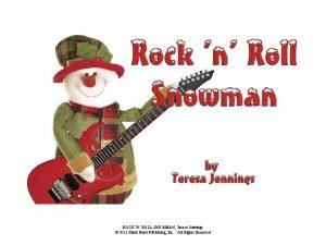 ROCK N ROLL SNOWMAN Teresa Jennings 2011 Plank