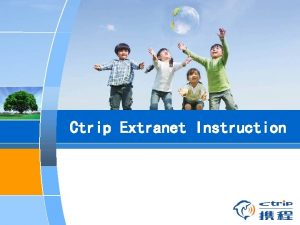 Ctrip Extranet Instruction Content 1 Extranet Instruction General