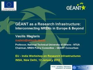 GANT as a Research Infrastructure Interconnecting NRENs in