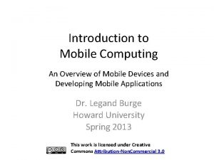 Introduction to Mobile Computing An Overview of Mobile