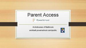 Parent Access Archdiocese of Baltimore archbalt powerschool compublic