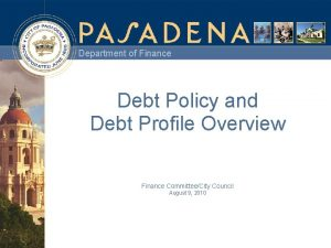 Department of Finance Debt Policy and Debt Profile