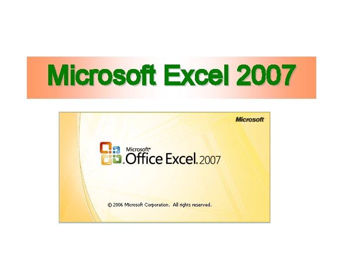 Microsoft Excel 2007 Microsoft Excel 2007 Deo programskog