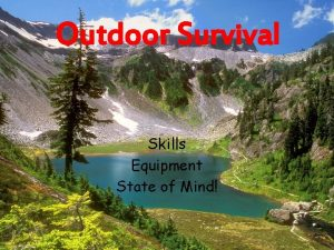 Outdoor Survival Skills Equipment State of Mind Survival