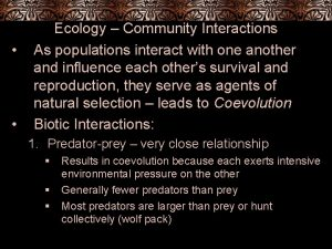Ecology Community Interactions As populations interact with one