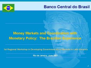 Banco Central do Brasil Money Markets and Coordination