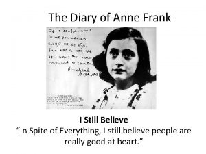 The Diary of Anne Frank I Still Believe