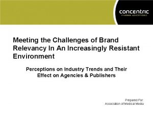 Meeting the Challenges of Brand Relevancy In An