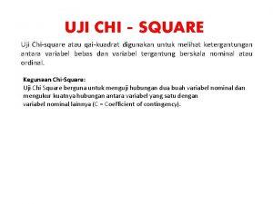 UJI CHISQUARE Uji Chisquare atau qaikuadrat digunakan untuk