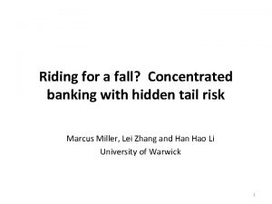 Riding for a fall Concentrated banking with hidden