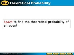 10 4 Theoretical Probability Learn to find theoretical
