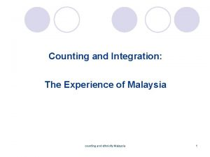 Counting and Integration The Experience of Malaysia counting