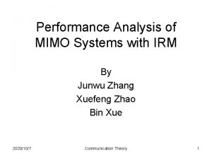 Performance Analysis of MIMO Systems with IRM By