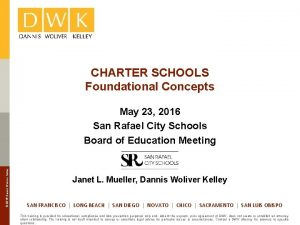 CHARTER SCHOOLS Foundational Concepts 2016 Dannis Woliver Kelley