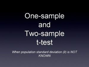 Onesample and Twosample ttest When population standard deviation