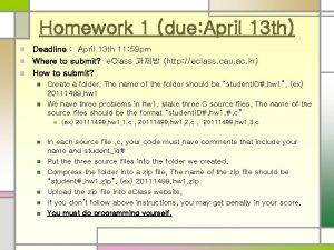 Homework 1 due April 13 th Deadline April