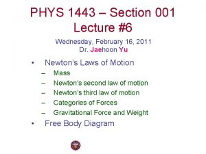 PHYS 1443 Section 001 Lecture 6 Wednesday February