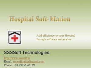 Hospital SoftMation Add efficiency to your Hospital through