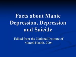 Facts about Manic Depression Depression and Suicide Edited