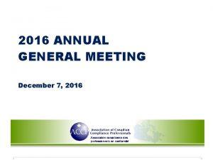 2016 ANNUAL GENERAL MEETING December 7 2016 ACCP