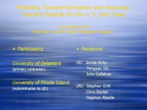 Modeling Tsunami Inundation and Assessing Tsunami Hazards for