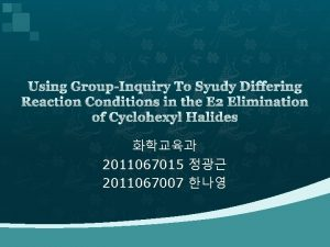 Using GroupInquiry To Syudy Differing Reaction Conditions in