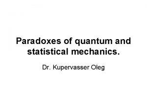 Paradoxes of quantum and statistical mechanics Dr Kupervasser