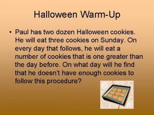 Halloween WarmUp Paul has two dozen Halloween cookies