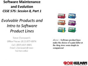 Software Maintenance and Evolution CSSE 575 Session 8