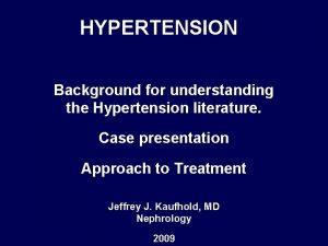 HYPERTENSION Background for understanding the Hypertension literature Case