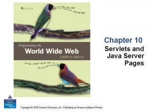 Chapter 10 Servlets and Java Server Pages Copyright