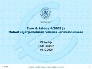 Euro talous 42009 ja Rahoitusjrjestelmn vakaus erikoisnumero Pjohtaja