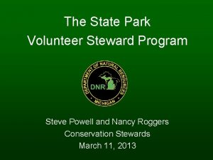 The State Park Volunteer Steward Program Steve Powell