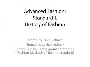 Advanced Fashion Standard 1 History of Fashion Created