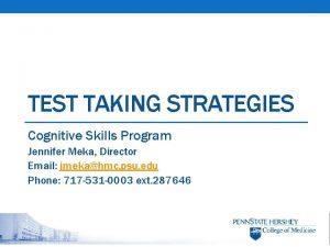 TEST TAKING STRATEGIES Cognitive Skills Program Jennifer Meka