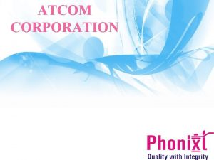 ATCOM CORPORATION Company Profile About Us Atcom Corporation