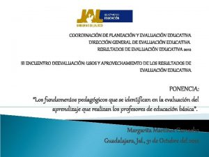 COORDINACIN DE PLANEACIN Y EVALUACIN EDUCATIVA DIRECCIN GENERAL