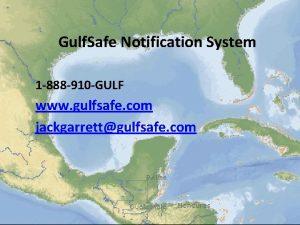 Gulf Safe Notification System 1 888 910 GULF