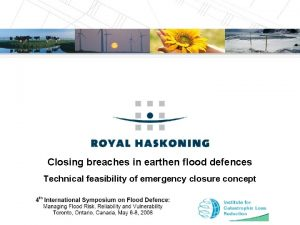 Closing breaches in earthen flood defences Technical feasibility