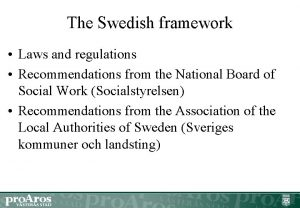 The Swedish framework Laws and regulations Recommendations from