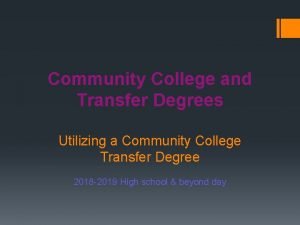 Community College and Transfer Degrees Utilizing a Community