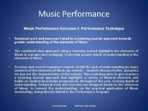 Music Performance Music Performance Outcome 2 Performance Technique