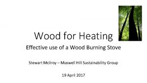 Wood for Heating Effective use of a Wood