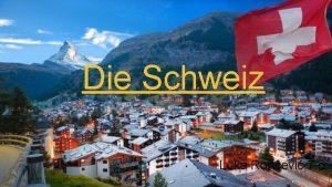 Die Schweiz Luka Ronevi 7 c Die Schweiz